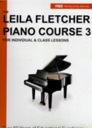 THE LEILA FLETCHER PIANO COURSE 3